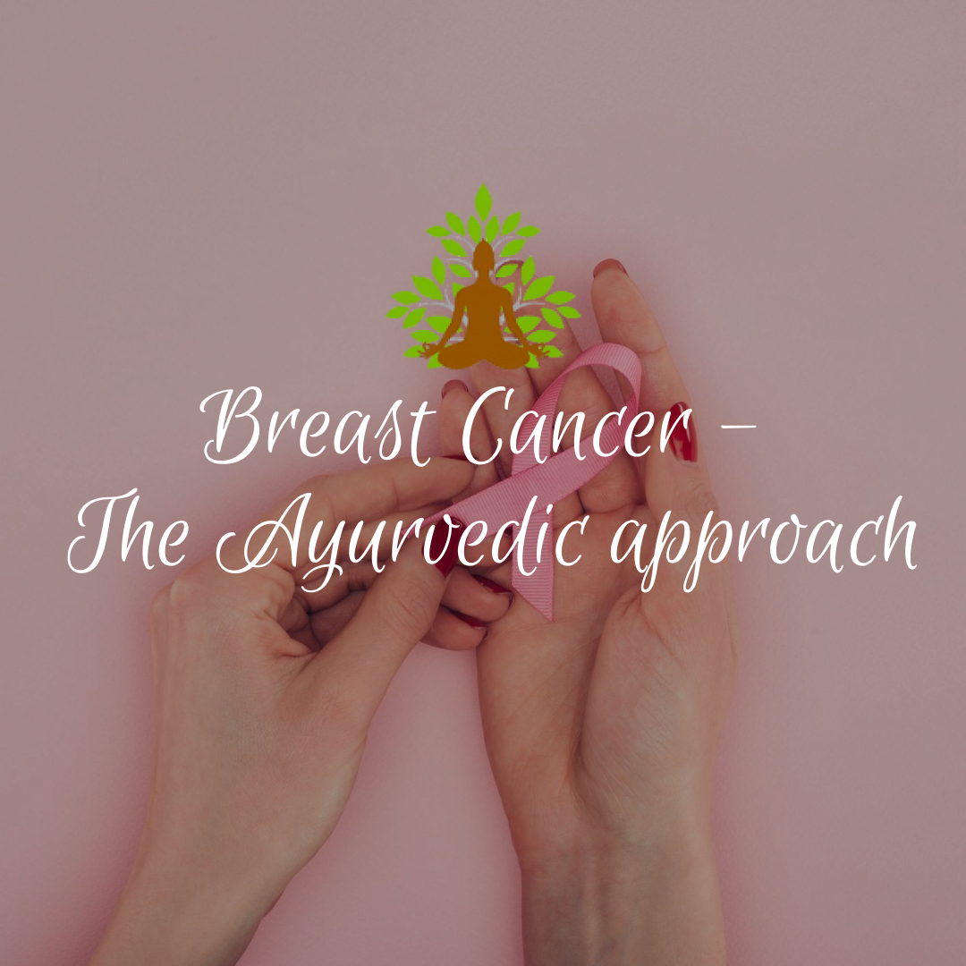 Breast cancer - the ayurvedic approach
