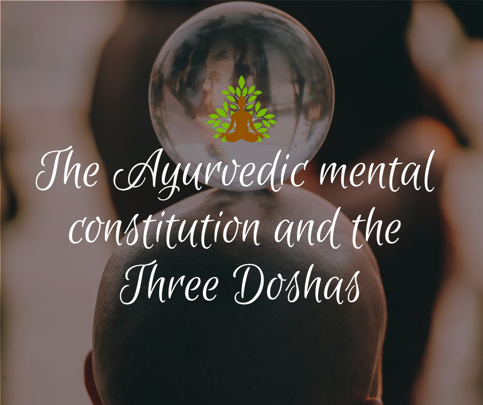 The Ayurvedic mental constitution and the Three Doshas