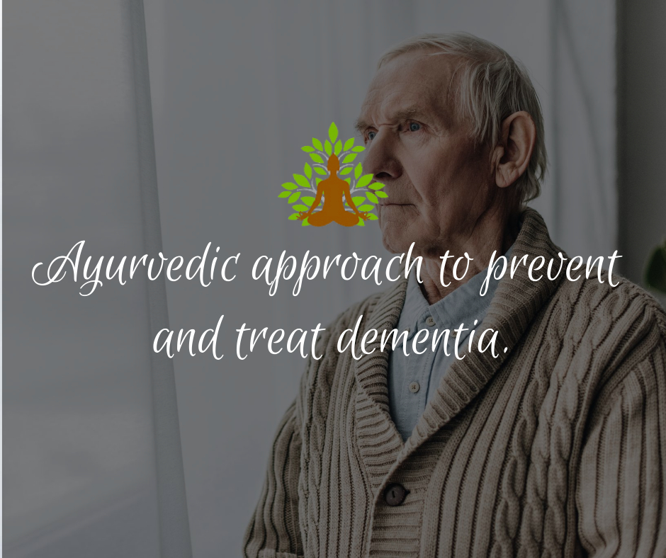 Ayurvedic approach to prevent and treat dementia.
